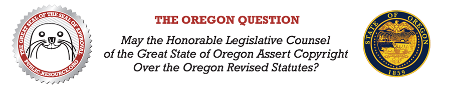 The Oregon Question: May the Honorable Legislative Counsel of the Great State of Oregon Assert Copyright?