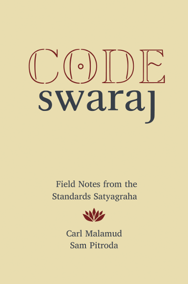 Code Swaraj: Field Notes from the Standards Satyagraha